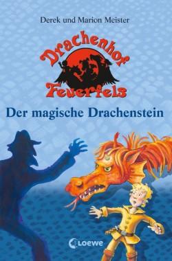 Der magische Drachenstein – Drachenhof Feuerfels – Band 2