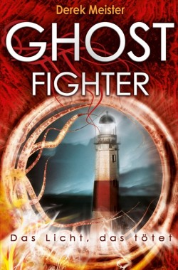 Ghostfighter – Ghost-Trilogie Band 2