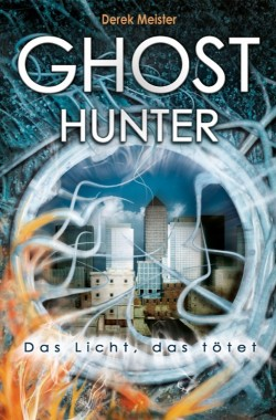 Ghosthunter – Ghost-Trilogie Band 1