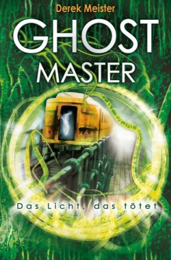 Ghostmaster – Ghost-Trilogie Band 3