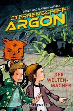 Sternenschiff Argon – Der Weltenmacher – Band 3