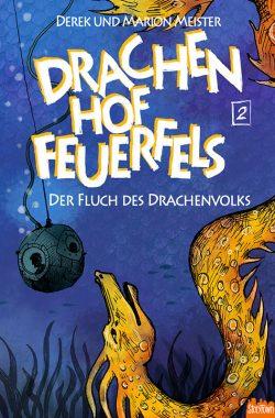 Der Fluch des Drachenvolks – Drachenhof Feuerfels – Band 3