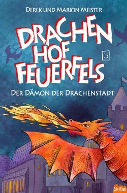 Der Dämon der Drachenstadt – Drachenhof Feuerfels – Band 4