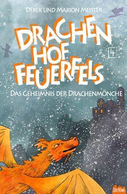 Die Macht der Drachenmöchte – Drachenhof Feuerfels – Band 5