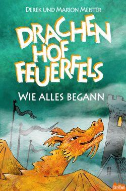 Wie alles begann – Drachenhof Feuerfels